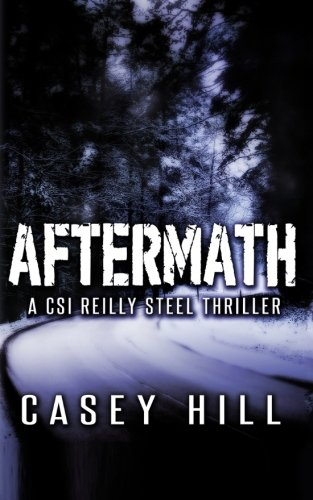 9781517378493: Aftermath: CSI Reilly Steel #6 (Volume 6)