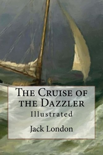 9781517378844: The Cruise of the Dazzler: Illustrated