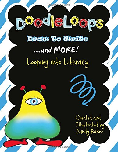 9781517380656: DoodleLoops - Draw to Write: and MORE!: 62 engaging prompts to promote creativity and inspire children to write (Volume 3)