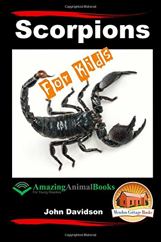 9781517380755: Scorpions For Kids - Amazing Animal Books For Young Readers