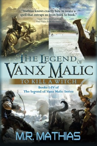 9781517384449: The Legend of Vanx Malic: To Kill a Witch (Volume 13)