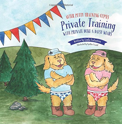 9781517386405: After Potty Training Comes Private Training: With Private Duke and Daisy Wears
