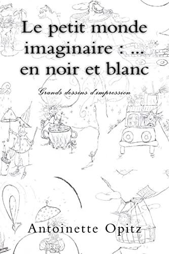 9781517386689: Le petit monde imaginaire : ... en noir et blanc: Grands dessins d'impression (French Edition)