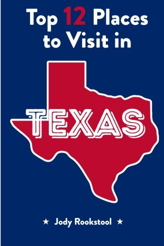 9781517387266: Jody Rookstool's Top 12 Places to Visit in Texas
