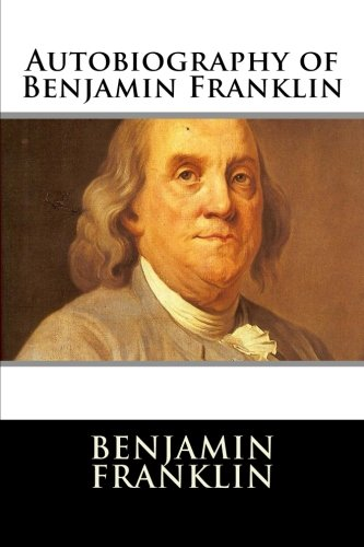 9781517387334: Autobiography of Benjamin Franklin