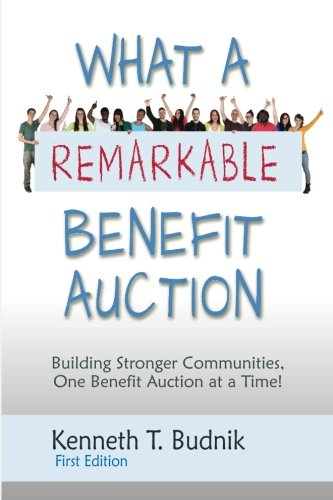 9781517388300: What a Remarkable Benefit Auction: Building Stronger Communities, One Benefit Auction at a Time!
