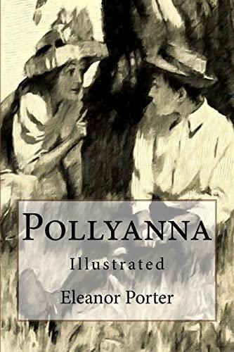 9781517389291: Pollyanna: Illustrated