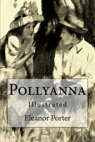 9781517389291: Pollyanna: Illustrated