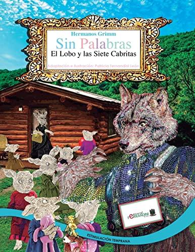 9781517390198: SIN PALABRAS-El Lobo y las Siete Cabritas: Estimulación Temprana: Volume 1