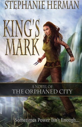 9781517391942: King's Mark (The Orphaned City) (Volume 1)