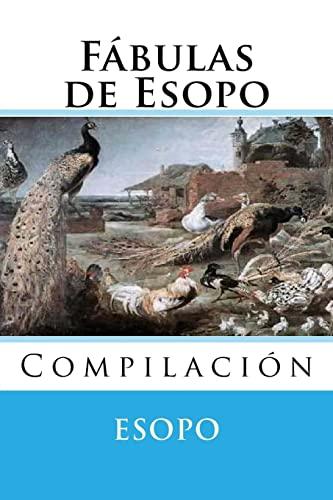 Fabulas de Esopo: Compilacion (Spanish Edition): Esopo
