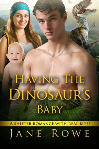 9781517394417: Having The Dinosaur's Baby: A Paranormal Romance