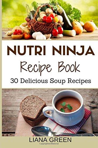 9781517395483: Nutri Ninja Recipe Book: 30 Delicious Soup Recipes