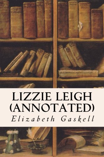 9781517396794: Lizzie Leigh (annotated)