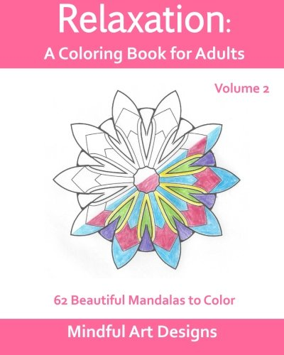 9781517397494: Relaxation: A Coloring Book for Adults: 62 Beautiful Mandalas to Color (Volume 2)