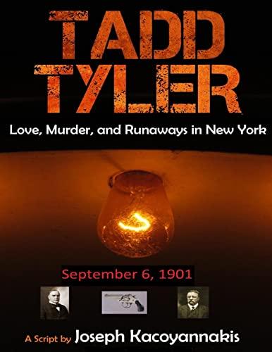 Tadd Tyler: Love, Murder, and Runaways in New York (Volume 1): Mr. Joseph Martin Kacoyannakis