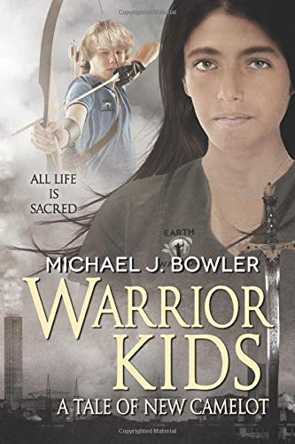 Warrior Kids: A Tale of New Camelot (The Knight Cycle) (Volume 6): Bowler, Michael J.