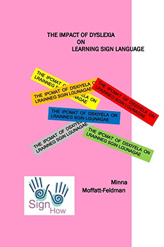 9781517399788: The Impact of Dyslexia on Learning Sign Langauge