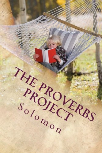 9781517399818: The Proverbs Project: For people who enjoy reading (Fun to read books of the Bible) (Volume 1)