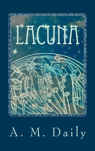 9781517401764: Lacuna (Lacuna Chronicles) (Volume 1)