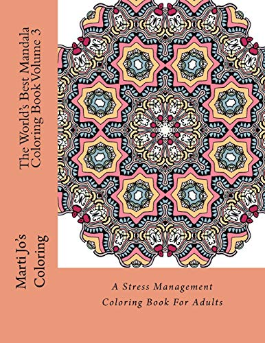9781517402402: The World's Best Mandala Coloring Book Volume 3: A Stress Management Coloring Book For Adults