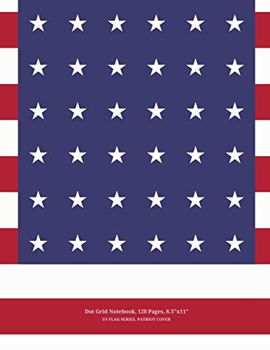 """9781517402488: Dot Grid Notebook, 120 Pages, 8""""x11"""", US Flag Series, Patriot Cover: For Sketches, Notes, Drawing & Design, Made In America"""