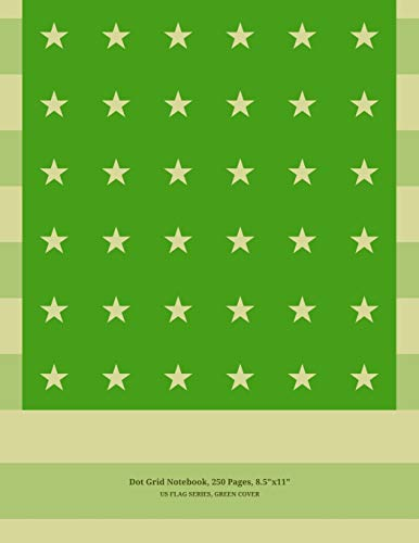 "9781517402532: Dot Grid Notebook, 250 Pages, 8""x11"", US Flag Series, Green Cover: For Sketches, Notes, Drawing & Design, Made In America"