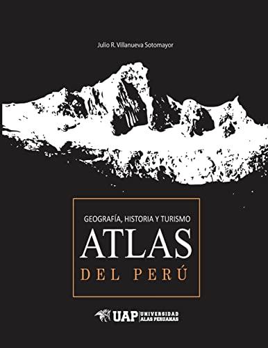 Atlas del Peru (Spanish Edition): Julio R Villanueva Sotomayor