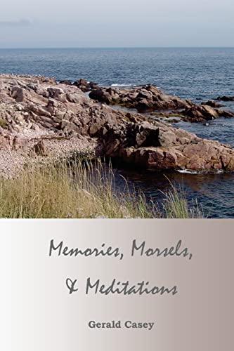 9781517404567: Memories, Morsels, and Meditations