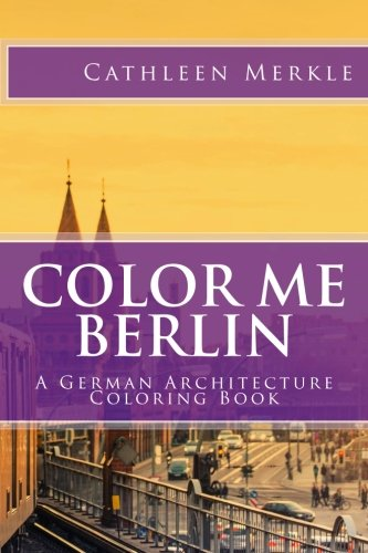 9781517405779: Color Me Berlin: A German Architecture Coloring Book (Volume 3)