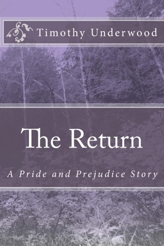 9781517407414: The Return: A Pride and Prejudice Story