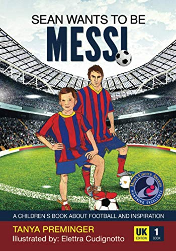 9781517408534: Sean wants to be Messi: A fun picture book about football and inspiration. UK edition: Volume 1