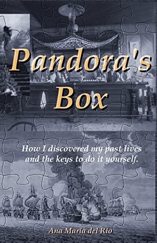 Pandora's Box: How I Discovered My Past: Del Rio, Ana