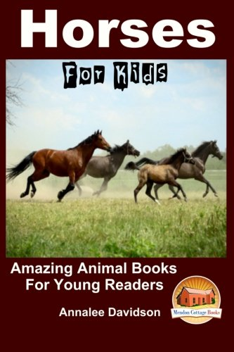 9781517411367: Horses - For Kids - Amazing Animal Books for Young Readers