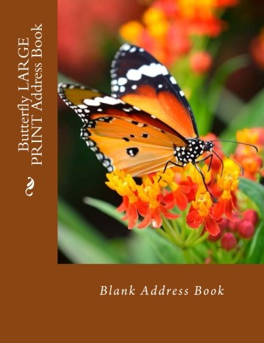 9781517415068: Butterfly LARGE PRINT Address Book: Blank Address Book (Large Print Address Books)