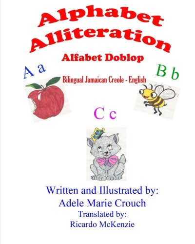 9781517416782: Alphabet Alliteration Bilingual Jamaican Creole English
