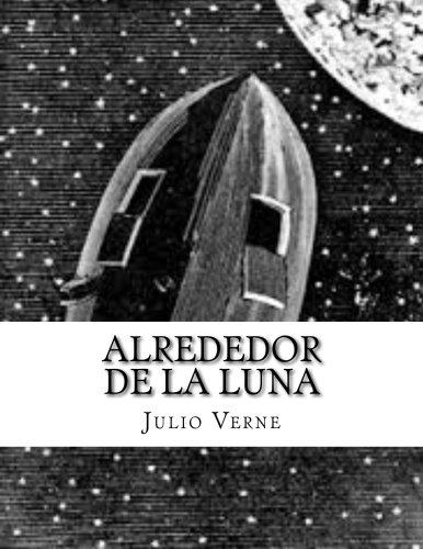 9781517417772: Alrededor de la luna (Spanish Edition)