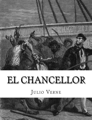 9781517419837: El Chancellor: Diario del pasajero JR Kazallon (Spanish Edition)