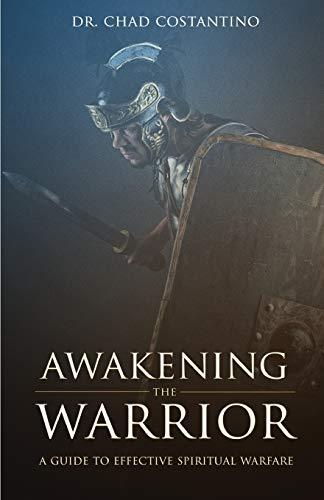 9781517420185: Awakening the Warrior: A guide to effective spiritual warfare