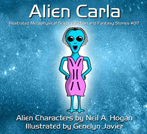 9781517420406: Alien Carla: Illustrated Metaphysical Science Fiction and Fantasy Stories (Alien Characters) (Volume 7)