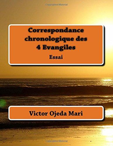 9781517422172: Correspondance chronologique des 4 Evangiles: Essai (French Edition)