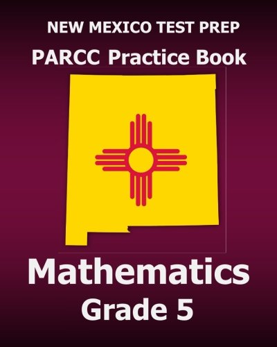 9781517423391: NEW MEXICO TEST PREP PARCC Practice Book Mathematics Grade 5: Covers the Common Core State Standards