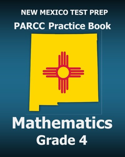 9781517423407: NEW MEXICO TEST PREP PARCC Practice Book Mathematics Grade 4: Covers the Common Core State Standards
