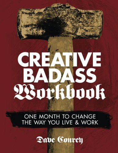 9781517423902: Creative Badass Workbook: One Month to Change the Way You Live and Work