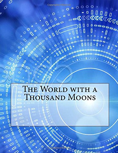 9781517428839: The World with a Thousand Moons