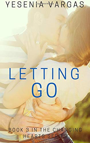 9781517438050: Letting Go: Book 3 in the Changing Hearts Series (Volume 3)