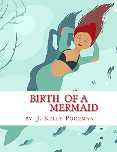 9781517438333: Birth Of A Mermaid