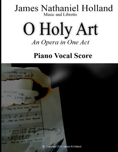 9781517438777: O Holy Art An Opera in One Act: Piano Vocal Score