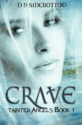 9781517438883: Crave (Tainted Angels) (Volume 1)