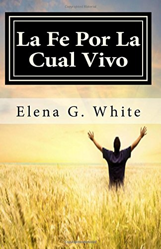 9781517439422: La Fe Por La Cual Vivo (Spanish Edition)